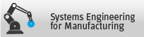 MA Systems Engineering for Manufacturing